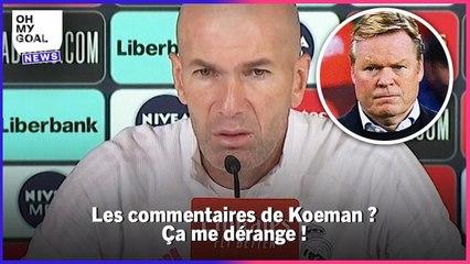 La réponse PARFAITE de Zinédine Zidane aux accusation de Ronald Koeman   Oh My Goal