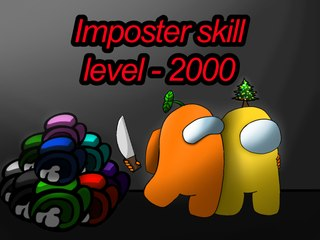 """IMPOSTER SKILL LEVEL - 2,000! """"Among Us"""" Genius at Work!"""