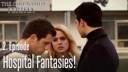 Hospital fantasies - The Girl Named Feriha Episode 2