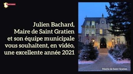 Julien Bachard, Maire de Saint Gratien, et son équipe municipale vous souhaitent une excellente année 2021.
