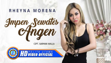 Rheyna Morena - Impen Sewates Angen   Lagu Terbaru 2020 (Official Music Video)