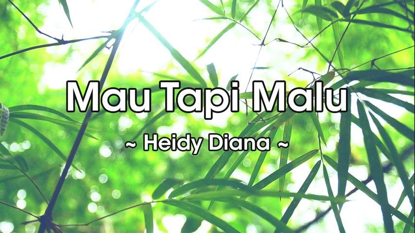 Heidy Diana - Mau Tapi Malu (Official Lyric Video)