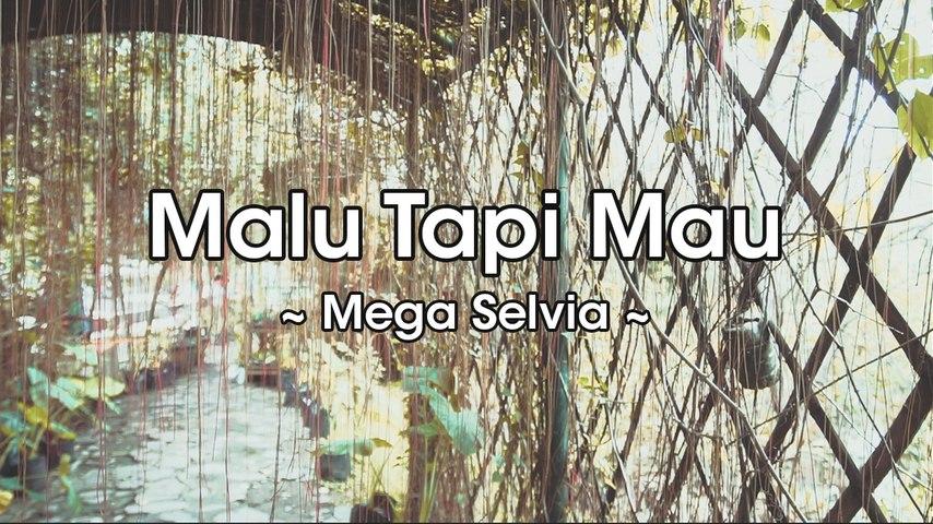Mega Selvia - Malu Tapi Mau (Official Lyric Video)