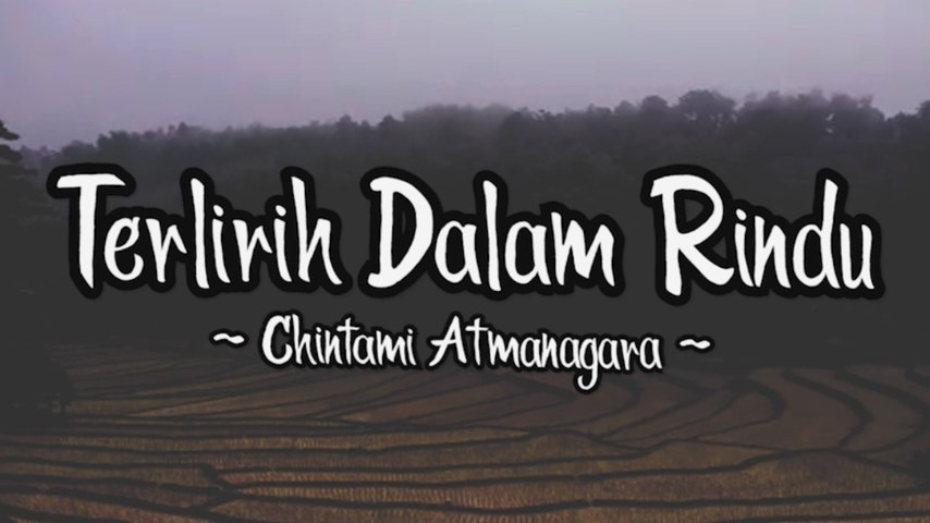 Chintami Atmanagara - Terlirih Dalam Rindu (Official Lyric Video)