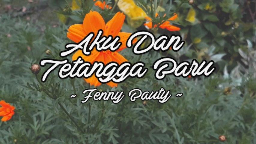 Fenny Bauty - Aku Dan Tetangga Baru (Official Lyric Video)