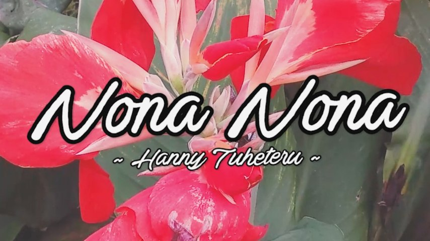Hanny Tuheteru - Nona Nona (Official Lyric Video)