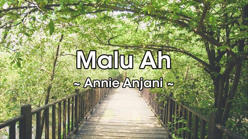 Annie Anjani - Malu Ah (Official Lyric Video)