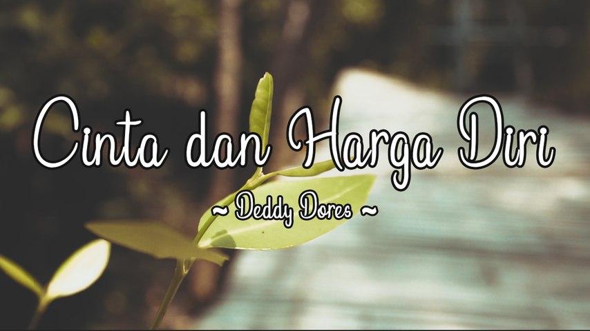 Deddy Dores - Cinta dan Harga Diri (Official Lyric Video)