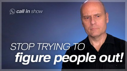 STOP TRYING TO FIGURE PEOPLE OUT! Freedomain Call In