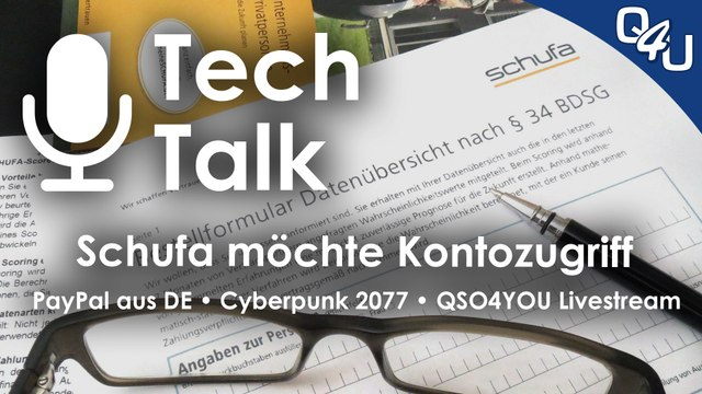 Schufa Kontozugriff, Cyberpunk, DE PayPal, YouTuber-VPN, Livestream 2021 | QSO4YOU.com  Tech Talk 33
