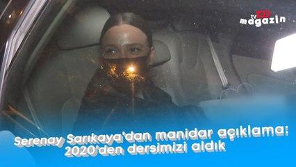 Serenay Sarıkaya'dan manidar açıklama: 2020'den dersimizi aldık