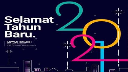 Anwar Ibrahim: Bersama Kita Menyemangati 2021 Dengan Usaha & Doa Agar Negara Ini Kembali Bangkit Dan Gagah Dari Sebelum