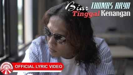 Thomas Arya - Biar Tinggal Kenangan (Versi Akustik) [Official Lyric Video HD]