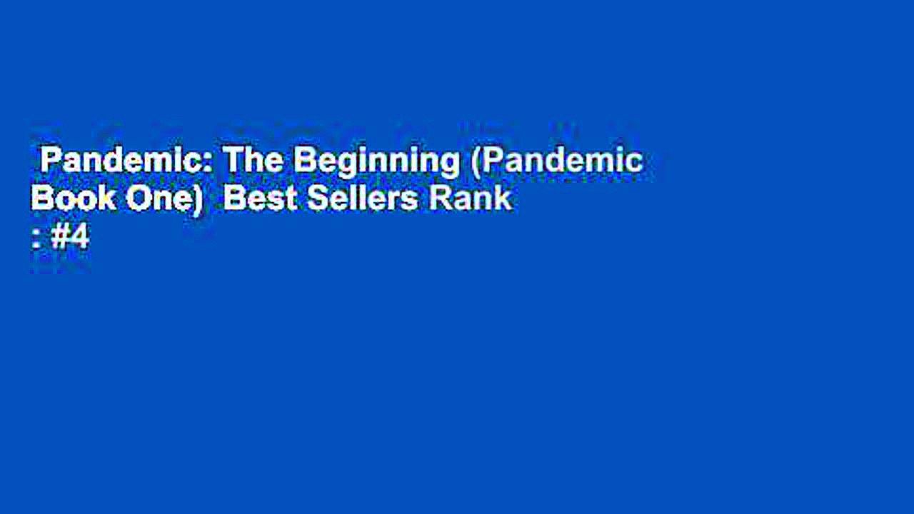 Pandemic: The Beginning (Pandemic Book One)  Best Sellers Rank : #4