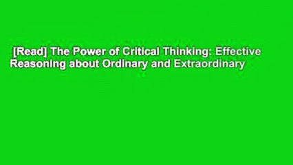 [Read] The Power of Critical Thinking: Effective Reasoning about Ordinary and Extraordinary
