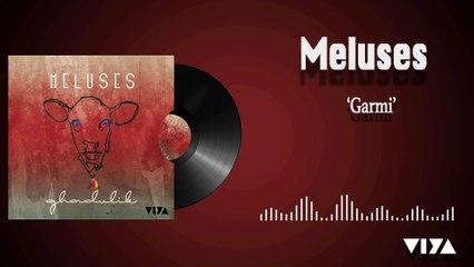 Meluses  - Garmi [ © Viya Müzik ]