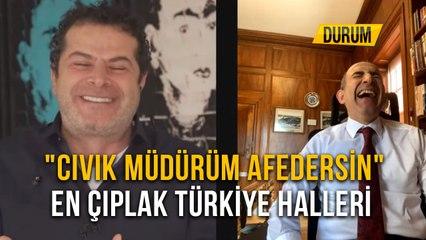 """""""Cıvık Müdürüm Afedersin"""" En Çıplak Türkiye Halleri"""