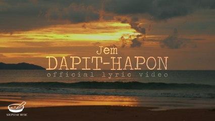 Jem - Dapit-Hapon (Official Lyric Video)