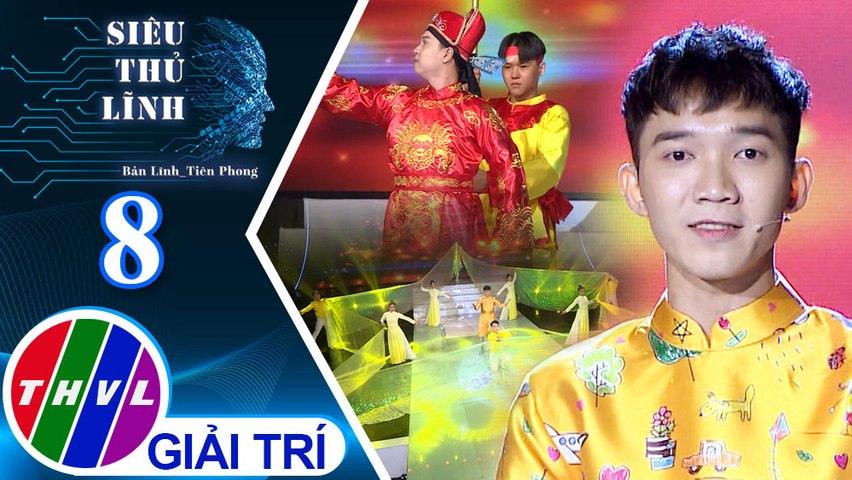 Siêu thủ lĩnh - Tập 8: Thí sinh Hoàng Ân - Vùng đất Hà Nam Ninh