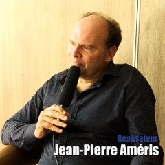 Interview : Jean Pierre Améris (Profession du père)