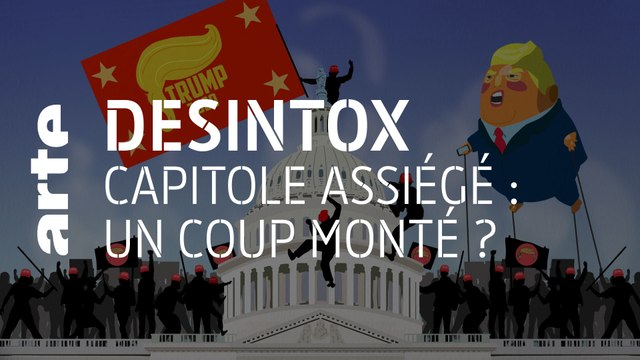 Capitole assiégé : un coup monté ? | 11/01/2021 | Désintox | ARTE
