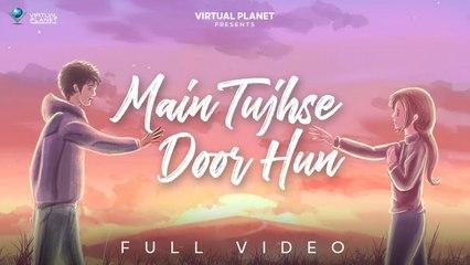MAIN TUJHSE DOOR HUN - LYRIC VIDEO | SHAHID MALLYA | RAHUL SWAMI