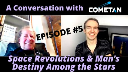 A Conversation with Cometan & Howard Bloom | Season 1 Episode 5 | Space Revolutions & Man's Destiny Among the Stars