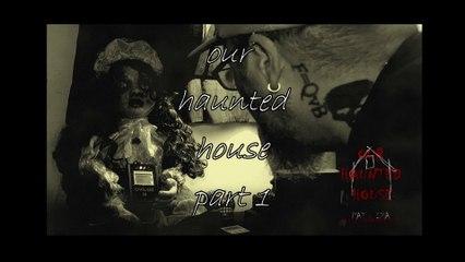 partie 1 de our haunted house