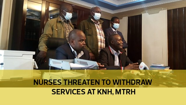 Nurses threaten to withdraw services at KNH, MTRH