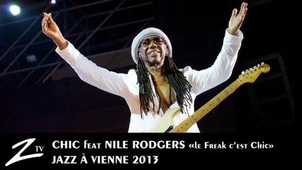 Chic - Le Freak c'est Chic - Jazz à Vienne 2013
