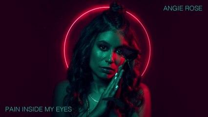 Angie Rose - Pain Inside My Eyes