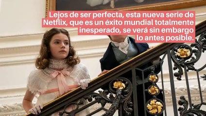 Lejos de ser perfecta, esta nueva serie de Netflix, que es un éxito mundial totalmente inesperado, se verá sin embargo lo antes posible.