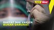 SINAR PM: Rakyat nak vaksin bukan darurat