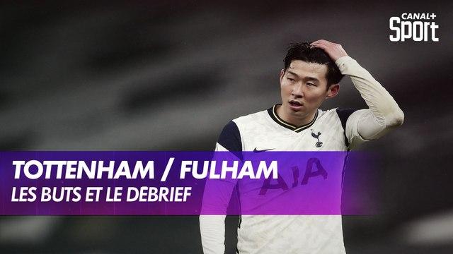 Le Débrief et les buts de Tottenham / Fulham