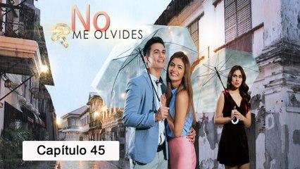 No Me Olvides - Episodio 45 (Ep. Final)