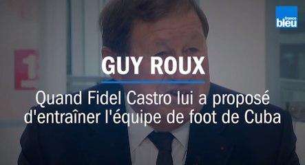 Guy Roux Quand Fidel Castro lui a proposé d'entraîner l'équipe de football de Cuba