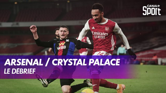 Le débrief de Arsenal / Crystal Palace