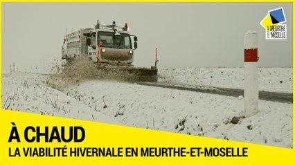[A CHAUD] - La viabilité hivernale en Meurthe-et-Moselle