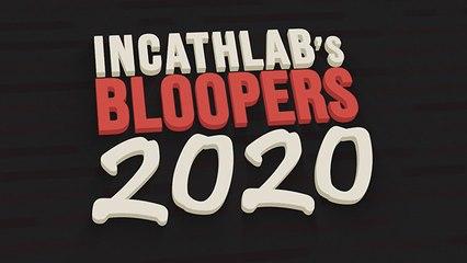 Incathlab's Bloopers 2020