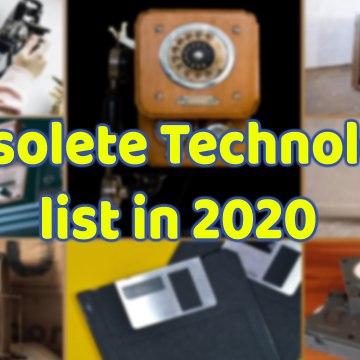 Obselete Technologies In 2020