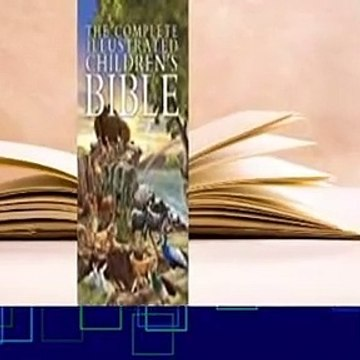 [Read] The Complete Illustrated Children's Bible  Review