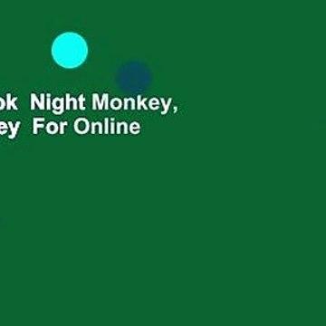Full E-book  Night Monkey, Day Monkey  For Online