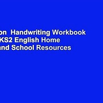 Full version  Handwriting Workbook Ages 7-9: KS2 English Home Learning and School Resources from