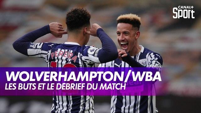 Wolverhampton / West Bromwich Albion : les buts et le débrief