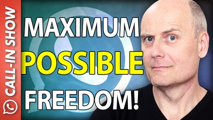 MAXIMUM POSSIBLE FREEDOM! Freedomain Call In