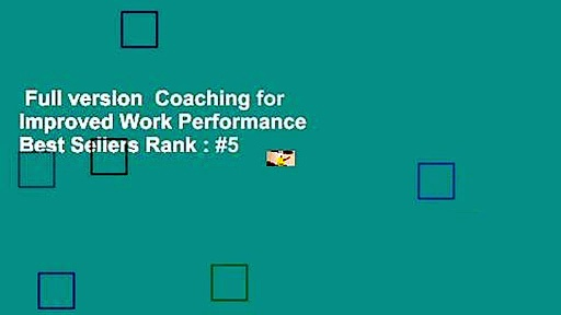 Full version  Coaching for Improved Work Performance  Best Sellers Rank : #5
