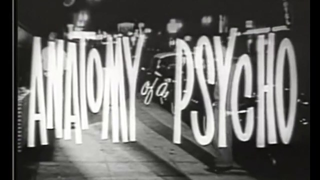 Anatomy of a Psycho (1961) Crime, Drama, Thriller Full Length Movie part 1/2