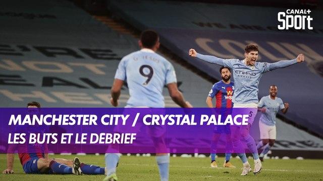 Les buts et le débrief de Manchester City / Crystal Palace