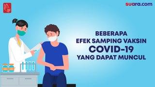Videografis: Beberapa Efek Samping Vaksin Covid-19 yang Dapat Muncul