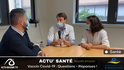 ACTU SANTÉ : Vaccin Covid-19 : Questions - Réponses !